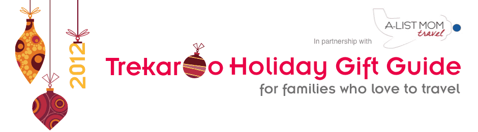 2012 Trekaroo Family Travel Holiday Gift Guide