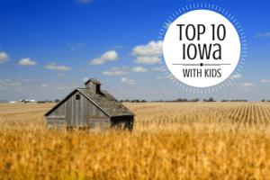 top 10 iowa with kids