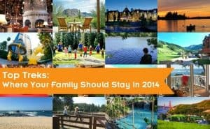 Top Treks: Where to Stay with your Family in 2014