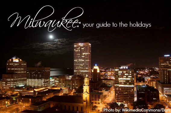 Milwaukee Christmas and Holiday Activities