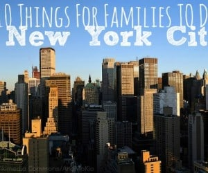 Top 10 Things for Families to do in New York City