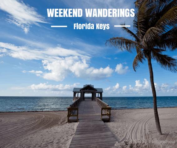 Weekend Wanderings to the Florida Keys