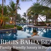St. Regis Bahia Beach